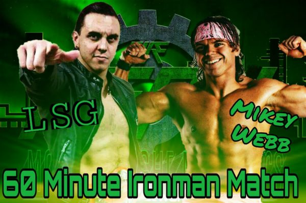 60 Minute Ironman Match! LSG vs Mikey Webb! This rivalry has reached new levels!